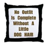 A Little Dog Hair Throw Pillow
