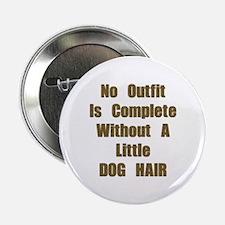 "A Little Dog Hair 2.25"" Button"