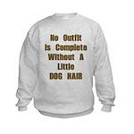 A Little Dog Hair Kids Sweatshirt