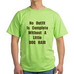 A Little Dog Hair Green T-Shirt