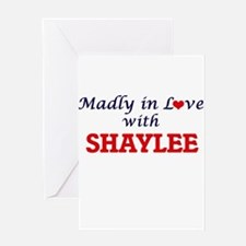 Madly in Love with Shaylee Greeting Cards