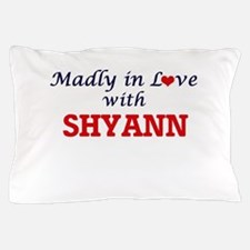 Madly in Love with Shyann Pillow Case