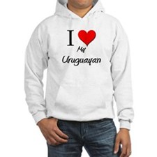 I Love My Uruguayan Hoodie
