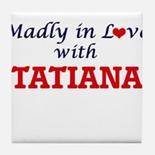 Madly in Love with Tatiana Tile Coaster