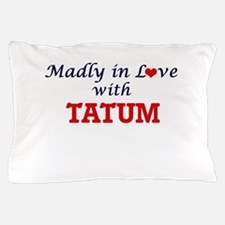 Madly in Love with Tatum Pillow Case