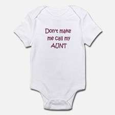 Don't make me call Aunt Infant Bodysuit