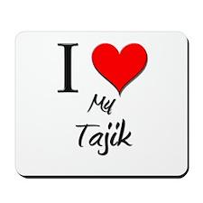 I Love My Tajik Mousepad