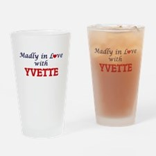 Madly in Love with Yvette Drinking Glass