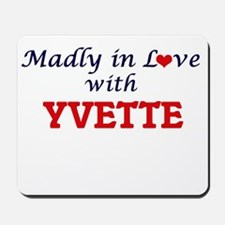 Madly in Love with Yvette Mousepad