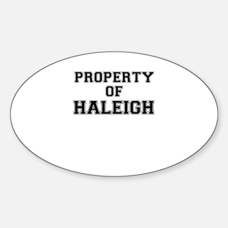 Property of HALEIGH Decal