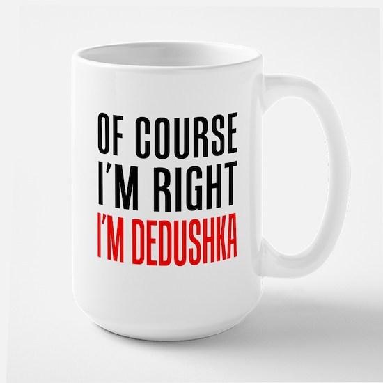 I'm Right Dedushka Drinkware Mugs