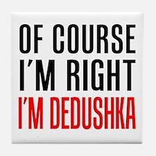 I'm Right Dedushka Drinkware Tile Coaster
