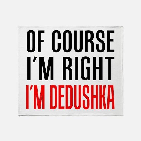 I'm Right Dedushka Drinkware Throw Blanket