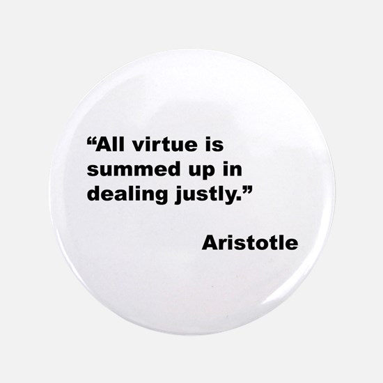 """Aristotle Quote on Virtue 3.5"""" Button"""