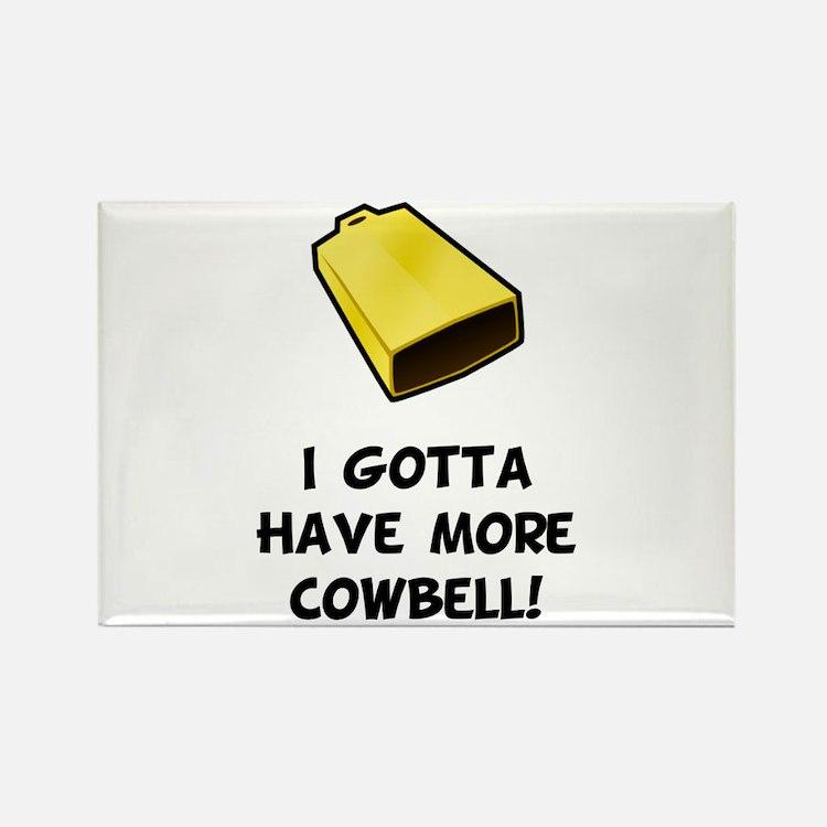 I Gotta Have More Cowbell Magnets