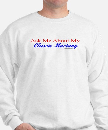 """""""Ask Me About My Mustang"""" Sweatshirt"""