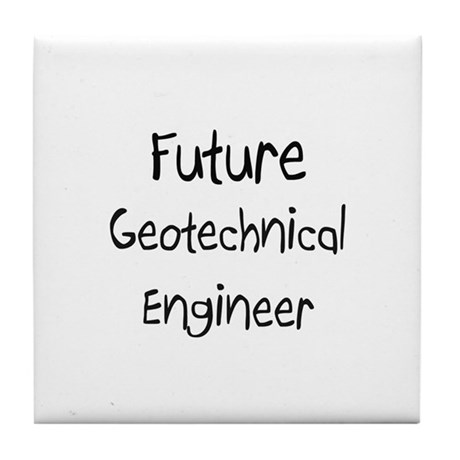Future Geotechnical Engineer Tile Coaster