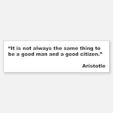 Aristotle Quote on Good Man Bumper Bumper Bumper Sticker