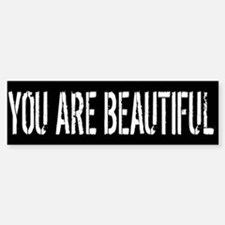 You Are Beautiful Bumper Bumper Bumper Sticker