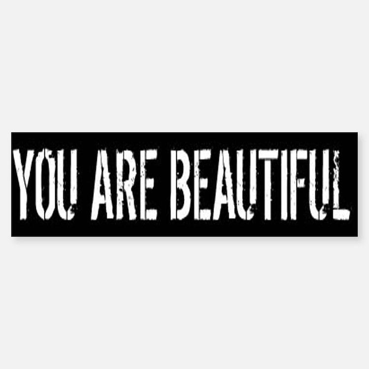 You Are Beautiful Bumper Bumper Bumper Sticker