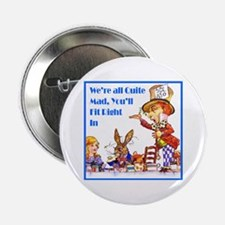 """WE'RE ALL QUITE MAD 2.25"""" Button"""