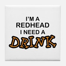 Redhead Need a Drink Tile Coaster