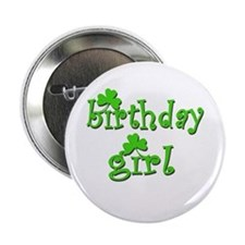 "Irish Birthday Girl 2.25"" Button"
