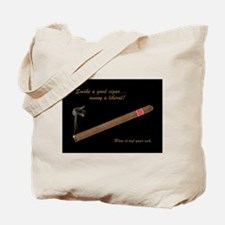 Cigars - Annoy A Liberal Tote Bag