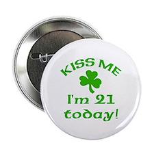 """Kiss Me I'm 21 w/Shamrock 2.25"""" Button"""