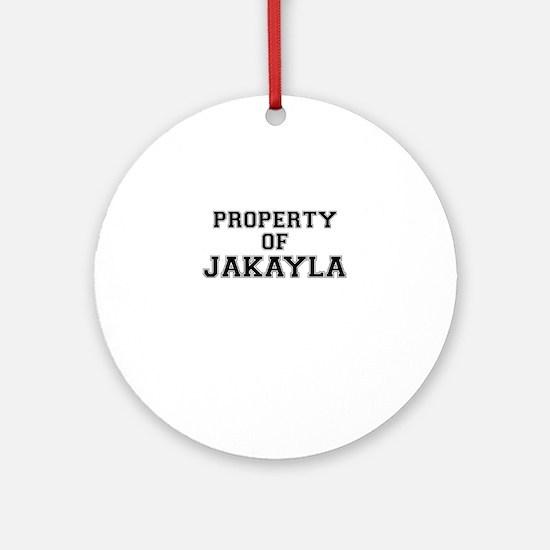 Property of JAKAYLA Round Ornament