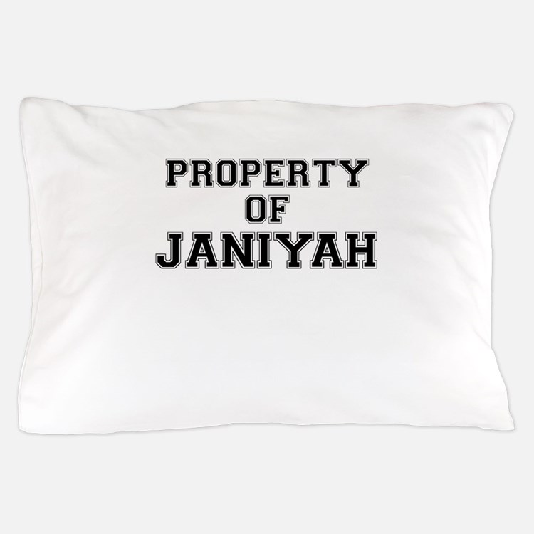 Property of JANIYAH Pillow Case