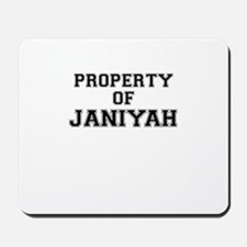 Property of JANIYAH Mousepad