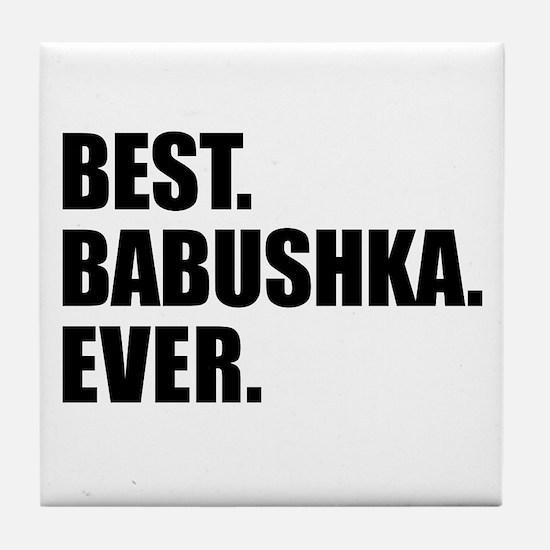 Best Babushka Ever Drinkware Tile Coaster