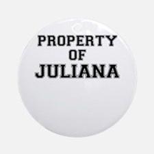 Property of JULIANA Round Ornament