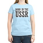 Born In The USSR Women's Light T-Shirt