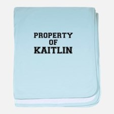 Property of KAITLIN baby blanket