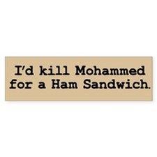 I'd kill Mohammed Bumper Sticker (Tan)