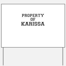 Property of KARISSA Yard Sign