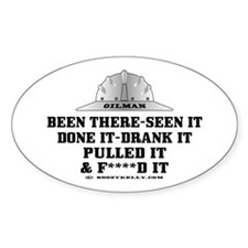 Been There, Seen It, Done It Oval Bumper Stickers