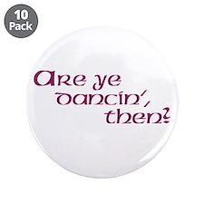 """Dancin' 3.5"""" Button (10 pack)"""