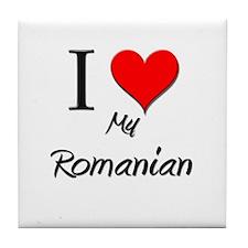 I Love My Romanian Tile Coaster