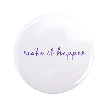 "Make it happen 3.5"" Button"