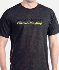 """Ask Me About My Mustang"" T-Shirt"