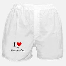 I Love My Panamanian Boxer Shorts