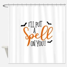 SPELL ON YOU Shower Curtain