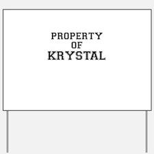 Property of KRYSTAL Yard Sign