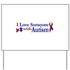 I love someone with Autism Yard Sign