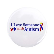"""I love someone with Autism 3.5"""" Button"""