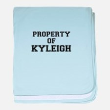 Property of KYLEIGH baby blanket