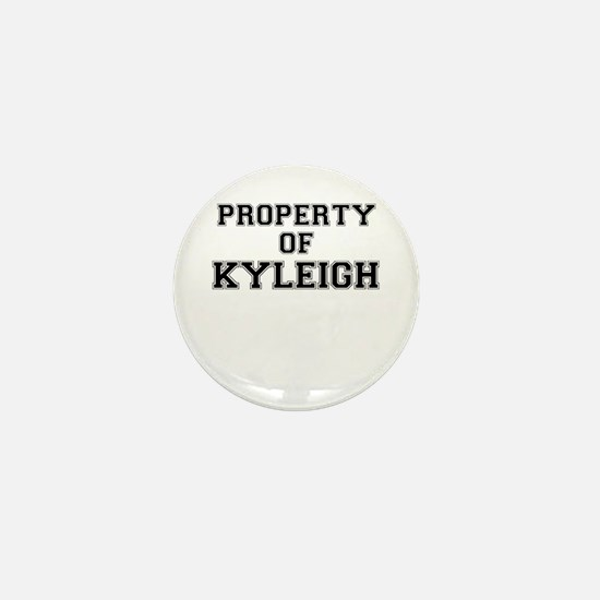 Property of KYLEIGH Mini Button